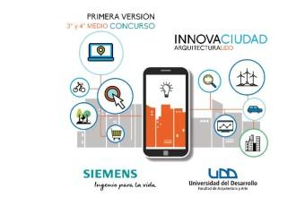 UDD Y SIEMENS TE INVITAN A PARTICIPAR DE LA PRIMERA VERSION del CONCURSO innovaciudad Arquitectura UDD para alumnos de 3 Y 4 MEDIO