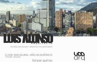 Clase inaugural año Académico 2018, Luis Alonso Callejas Arquitecto