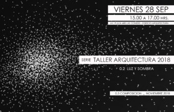 Serie 02 TALLER ARQUITECTURA 2018 - Luz y sombra